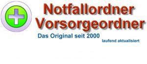 Der Notfallordner - Das Original seit 2000 laufend aktualisiert und erweitert mit über 140 Seiten Formulare,Vordrucke und viele Tipps www.notfallordner-vorsorgeordner.de
